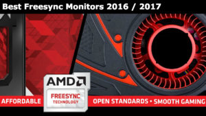 Best Freesync Monitors 2016 / 2017 – And is Freesync Worth it?